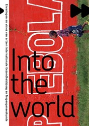 Into the world -ervaringen en visies van artse n Internationale Gezondheidszo Hummelen, Marlies