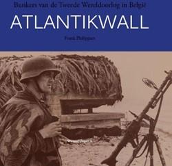 Atlantikwall: Bunkers van de Tweede Were Philippart, Frank