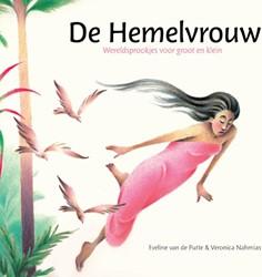 De Hemelvrouw -wereldsprookjes voor groot en klein Putte, Eveline van de