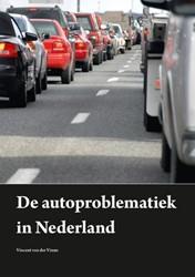 De autoproblematiek in Nederland -de vertrouwde auto heeft de la ngste tijd gehad Vinne, Vincent van der