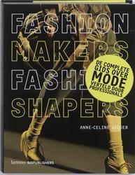 FASHION MAKERS FASHION SHAPERS -DE VOLLEDIGE GIDS OVER MODE VE RTELD DOOR PROFESSIONALS JAEGER, ANNE-CELIN