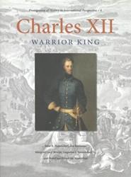 Charles XII -Warrior king Hattendorf, John B.