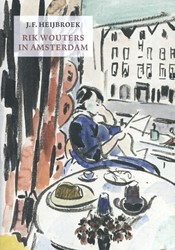 Rik Wouters in Amsterdam Heijbroek, J.F.