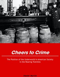 CHEERS TO CRIME -THE POSITION OF THE UNDERWORLD IN AMERICAN SOCIETY IN THE RO MARTIN, HESTER
