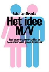 Het idee M/V -ontmaskering van een hardnekki g denkbeeld Broeke, Asha ten