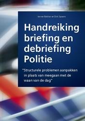 Handreiking briefing en debriefing polit -praktijkhandleiding voor de Ne derlandse politie Bakker, Jeroen