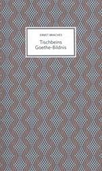 Tischbeins Goethe-Bildnis -zu Gross fur unsere Nordihen Wohnungen Braches, Ernst