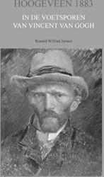 Hoogeveen 1883 -In de voetsporen van Vincent v an Gogh Jansen, Ronald Wilfred