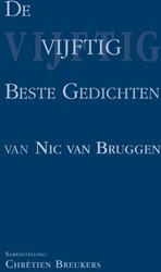 De vijftig beste gedichten van Nic. Van Bruggen, Nic. Van
