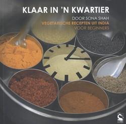 Klaar in 'n kwartier -vegetarische gerechten uit Ind ia voor beginners Shah, Sona