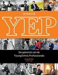 Generatie YEP -de opkomst van de Young Ethnic Professionals Erkel, Arjan