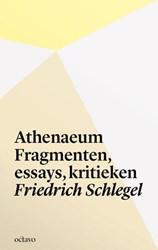ATHENAEUM -FRAGMENTEN, ESSAYS, KRITIEKEN SCHLEGEL, FRIEDRICH