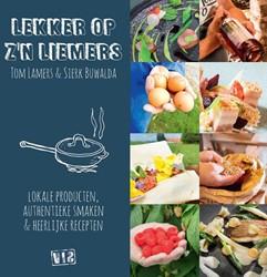 Lekker op z'n Liemers -locale producten, authentieke smaken & heerlijke recepte Lamers, Tom