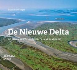 De Nieuwe Delta -de Rijn-Maas-Schelde Delta in verandering Vlieger, Bianca de
