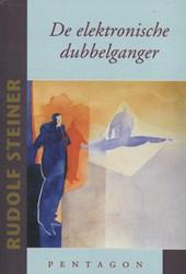 De elektronische dubbelganger -en de ontwikkeling van de comp utertechniek Steiner, Rudolf
