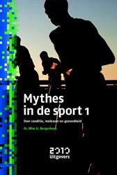 Mythes in de sport 1 -over conditie, melkzuur en gez ondheid Burgerhout, Wim