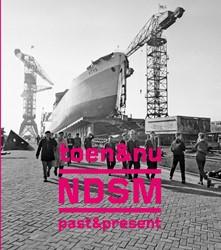 NDSM toen & nu / past & present Spits, Elisabeth