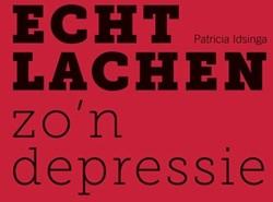 Echt lachen zo'n depressie Idsinga, Patricia