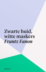Zwarte huid, witte maskers Fanon, Frantz