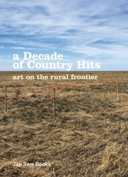 A DECADE OF COUNTRY HITS -ART ON THE RURAL FRONTIER SAXTON, RICHARD