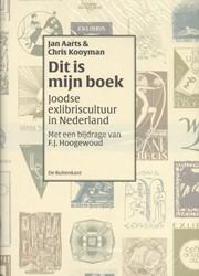 'Dit is mijn boek'. Joodse exl -joodse exlibriscultuur in Nede rland Aarts, Jan