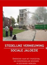 Stedelijke vernieuwing en sociale jaloez -onderzoek naar het thuisgevoel van oorspronkelijke bewoners Kruithof, Kasper