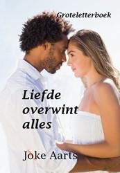 Liefde overwint alles -groteletterboek Aarts, Joke