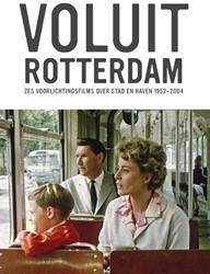 VOLUIT ROTTERDAM  zes voorlichtingsfilms -zes voorlichtingsfilms over st ad en haven 1952-2004