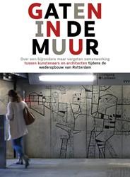 Gaten in de muur -over een bijzondere maar verge ten samenwerking tussen kunste Schouten, Jan Dirk