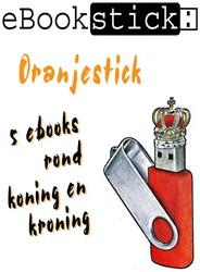 Ebookstick Oranjestick -5 ebooks rond koning en kronin g eBookstick