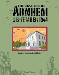 The Battle of Arnhem September 1944 -THE BATTLE OF ARNHEM. SEPTEMBE R 1944 Vaessen, Hennie