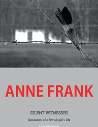 Anne Frank silent witnesses -reminders of a Jewish girl&apo ife Jansen, Ronald Wilfred