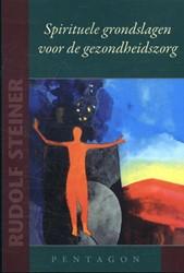 Spirituele grondslagen voor de gezondhei Steiner, Rudolf