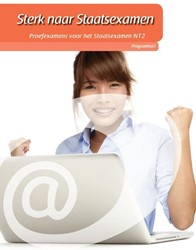 Sterk naar Staatsexamen -proefexamens voor het staatsex amen NT2 Boendermaker, Hanne