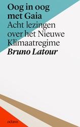 Oog in oog met Gaia -acht lezingen over het Nieuwe Klimaatregime Latour, Bruno