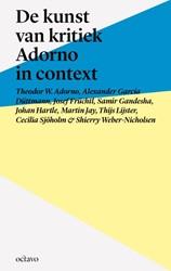 De kunst van kritiek - Adorno in context -Adorno in context Adorno, Theodor W.