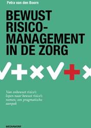 Bewust Risicomanagement in de zorg Boorn, Petra van den
