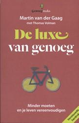 De luxe van genoeg -minder moeten en je leven vere envoudigen Gaag, Martin van der