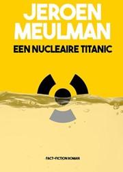 Een Nucleaire Titanic Meulman, Jeroen