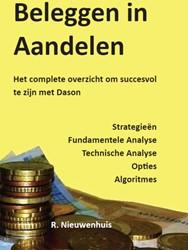 Beleggen in aandelen -het complete overzicht om succ esvol te zijn met Dason Nieuwenhuis, Rob