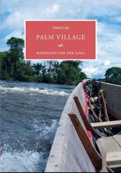 Palm village -thriller Gaag, Marjolein van der