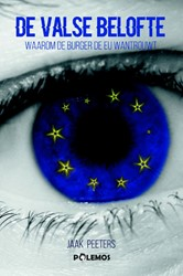 De valse belofte -waarom de burger de EU wantrou wt Peeters, Jaak