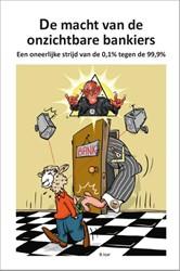De macht van de onzichtbare bankiers -Een oneerlijke strijd van de 0 .1% tegen de 99.9% Izar, B.