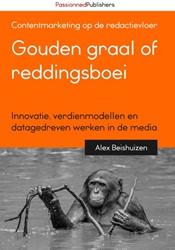 Gouden graal of reddingsboei -Contentmarketing op de redacti evloer: Innovatie, verdienmode Beishuizen, Alex