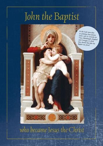 John the Baptist who became Jesus the Ch Wegh, Anne-Marie