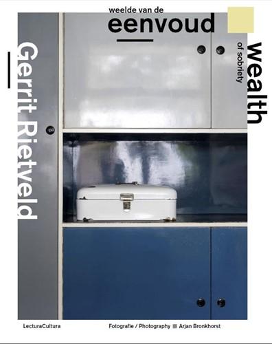 Gerrit Rietveld - Weelde van de Eenvoud Bronkhorst, Arjan