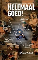 Helemaal goed! -Verzamelde columns over gastvr ijheid en Horeca Verkerk, Wouter