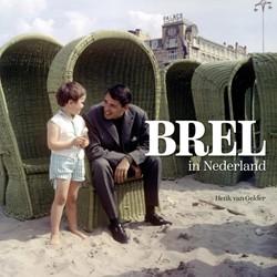Brel in Nederland -(en in het Nederlands) Gelder, Henk van