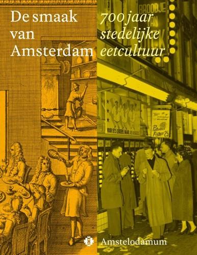 De smaak van Amsterdam -700 jaar stedelijke eetcultuur Bosmans, Sarah