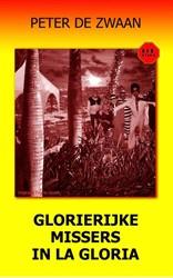 Glorierijke missers in La Gloria Zwaan, Peter de